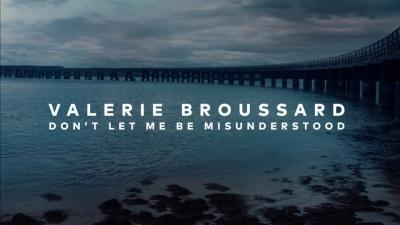 Don't Let Me Be Misunderstood - Valerie Broussard