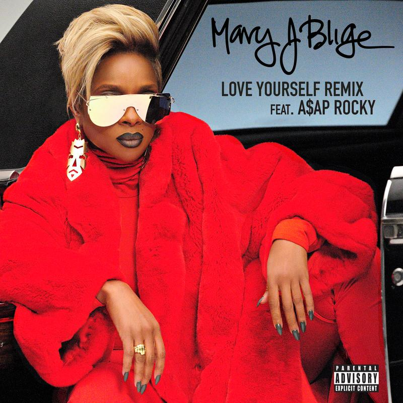 Love Yourself Remix Mary J. Blige A AP Rocky 高音质在线试听 Love Yourself Remix 歌词 歌曲下载 酷狗音乐